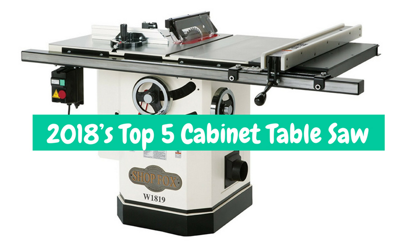 2018 S Top 5 Cabinet Table Saw
